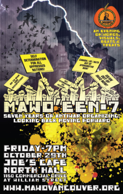 Sangre Morena was honoured to join Mobilization Against War & Occupation (MAWO) at MAWO'EEN! - Seven Years of Antiwar Organizing: Looking Back & Moving Forward.  The event occurred on Friday October 29, 2010 at Joe's Café on Commercial Drive.